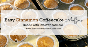 Easy Cinnamon Coffeecake Muffins (made with leftover oatmeal)