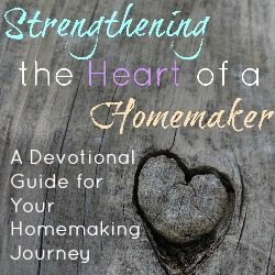 Strengthening the Heart of a Homemaker