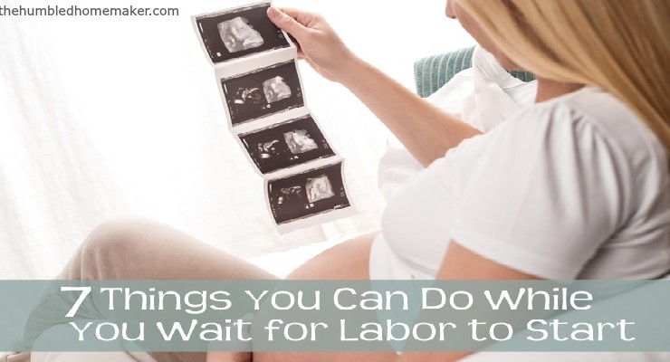 7 things you can do while you wait for labor to start (1)