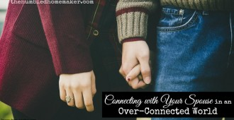 Connecting with Your Spouse in an Over-Connected World