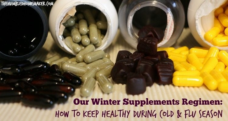 This winter supplements regimen has helped us stay mostly illness--free during the cold and flu seasons the past few years.