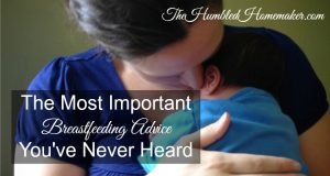The Most Important Breastfeeding Advice You've Never Heard Before