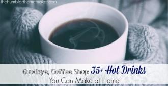 35+ Hot Drink Recipes to Make at Home - TheHumbledHomemaker.com