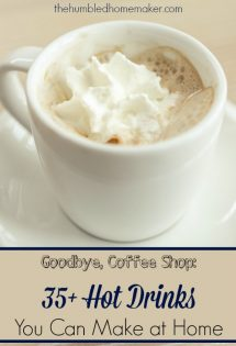 Awesome list of DIY coffee shop hot drinks! You can save money on Starbucks by making these hot drink recipes in the comfort of your own home! Many of these are naturally sweetened, too!