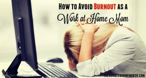 How to Avoid Burnout as a Work at Home Mom
