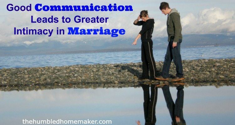 Good communication leads to greater intimacy in marriage