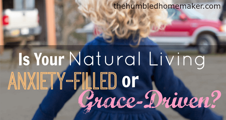 "So often we intend to elongate and improve the quality of our lives, while what we're really doing is succumbing to a life of stress, fear and anxiety that steals our days. This is such a thought-provoking post! I want my ""natural living"" journey to be grace-filled, not anxiety-driven."