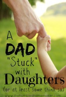 "Are you a dad ""stuck"" with daughters? Or is your husband ""stuck"" with daughters? It's time we stop letting society try and tell us this is a negative thing!"