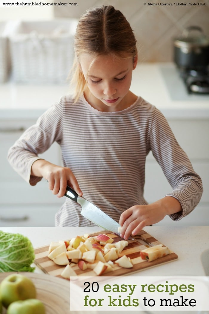 Get Your Kids Busy In The Kitchen With These 20 Easy Recipes For Also