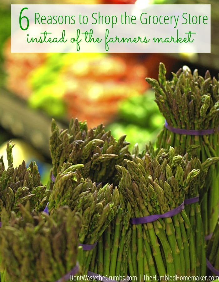 6 Reasons to Shop the Grocery Store Instead of the Farmers Market
