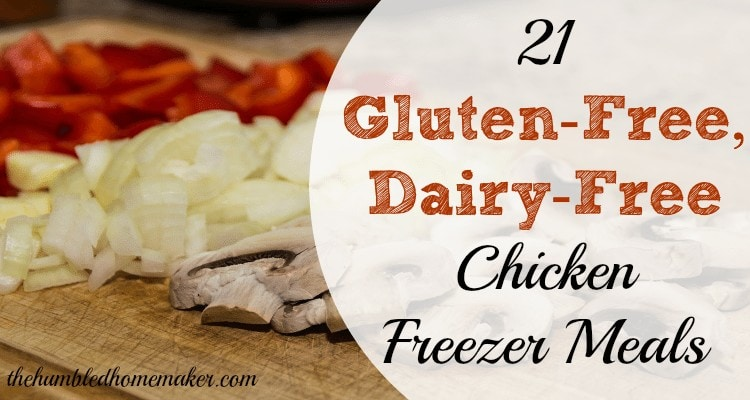 Check out these 21 gluten-free, dairy-free chicken freezer meals--many of which are no-cook freezer meals and/or are crock pot freezer meals as well!