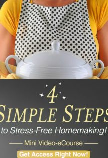 Are you a stressed-out homemaker? Don't stay overwhelmed! Check out this free eCourse: 4 Simple Steps to Stress-Free Homemaking!