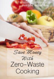 Saving Money with Zero Waste Cooking