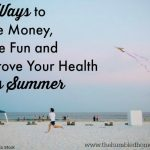Do you want to save money but still have fun this summer? Totally doable. Read on to get 19 easy-to-do summer activity ideas that are budget-friendly, health-boosting and oh-so-fun!