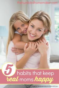 5 Habits That Keep Real Moms Happy