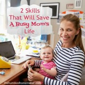 Two skills that can be used successfully as life ­hacks to save a busy mom's life, when utilized well.