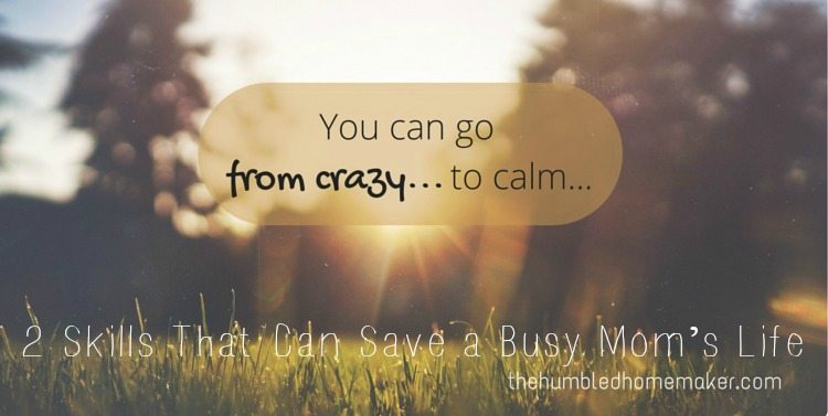 Two skills that can be used successfully as life hacks to save a busy mom's life, when utilized well.