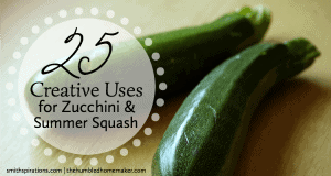 25 Creative Ways to Use Zucchini and Summer Squash