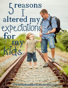 5 Reasons I Altered My Expectations for My Kids