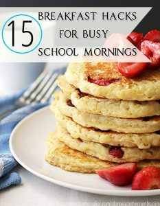 15 Breakfast Hacks for Busy School Mornings