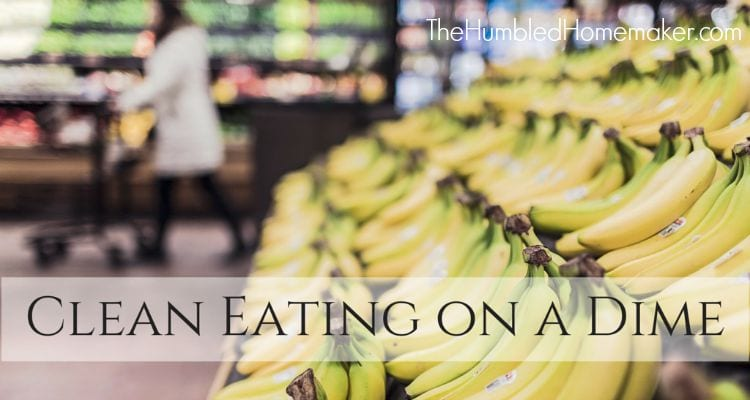 I used to stop listening to people talk about healthy eating because I believed healthy choices were expensive. But clean eating on a dime is possible ... and it's not that difficult!
