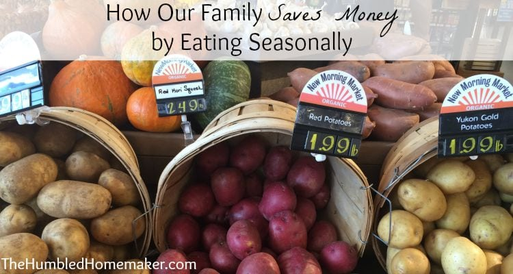 Making the most of our one-income budget is really important to me. Our family saves money by eating seasonally.