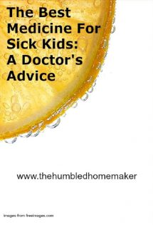 I have found out the best medicine for sick kids. It help a sick one get better, faster. With it, their immune system boosts naturally and best of all, no meds needed.