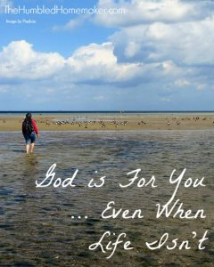 God is For You—Even When Life Isn't