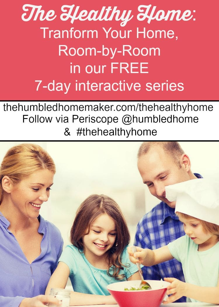 Transform your home with a FREE interactive series hosted by The Humbled Homemaker, The Healthy Home! Sign up now, so you don't miss out on ways to create a healthier home for your family!