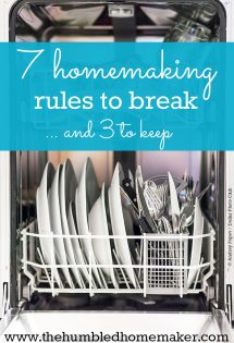 If you are stressing out about a messy house or not having time to get everything done, here are 7 homemaking rules to consider breaking.