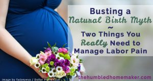 Busting a Natural Birth Myth: Two Things You Really Need to Manage Labor Pain