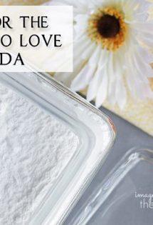 3 Reasons for the Homemaker to Love Baking Soda
