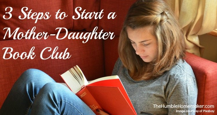 Want to dig into literature and spend special time with your daughter? Start a mother-daughter book club!