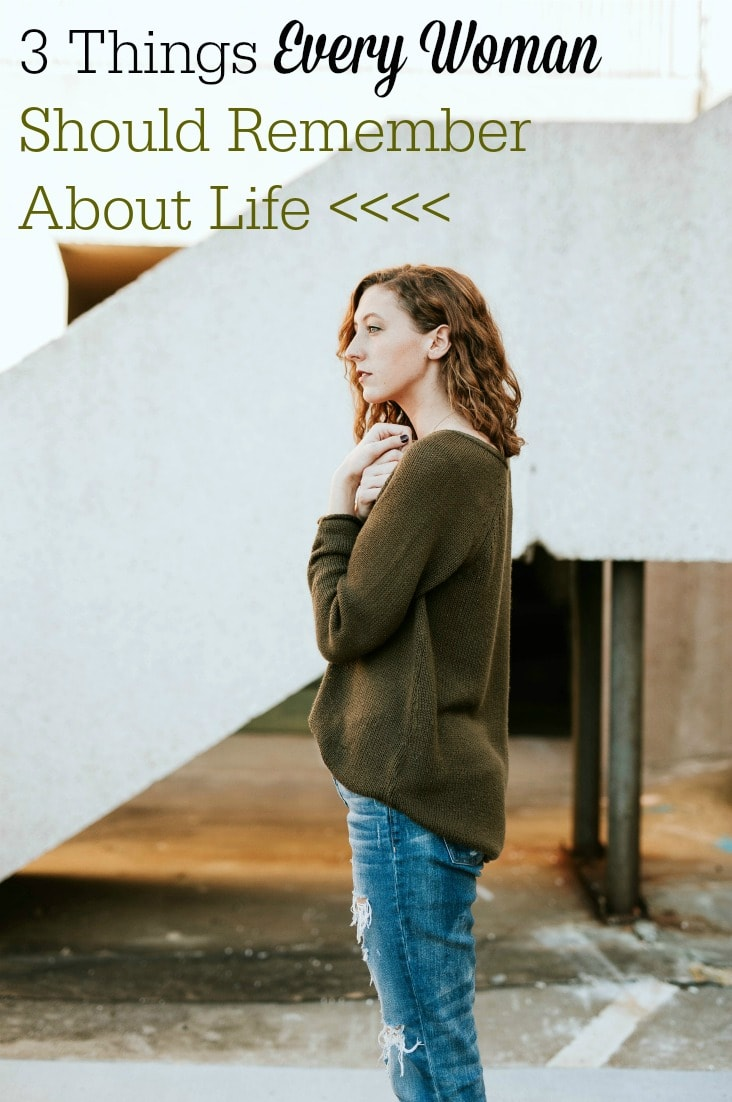 Are the difficulties of life getting you down? Keep your chin up and keep reading 3 things every woman should remember about life.