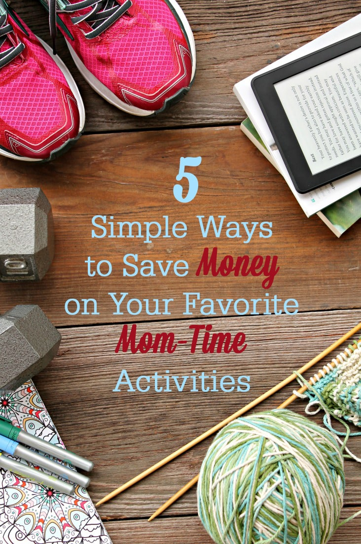 Save money on your favorite mom time activities with these 5 simple ways!