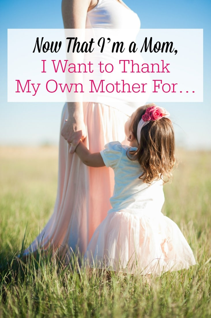 Becoming a mom completely changes the way you see your own mother! There is so much I want to thank my mother for, now that I'm walking this journey, too.
