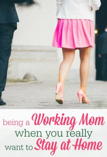 Being a Working Mom When You Really Want to Stay at Home