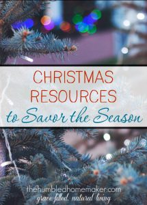 Christmas Resources to Savor the Season