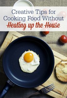 Creative Tips for Cooking Food Without Heating up Your Home