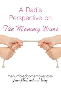 You won't want to miss this dad's perspective on the Mommy Wars!