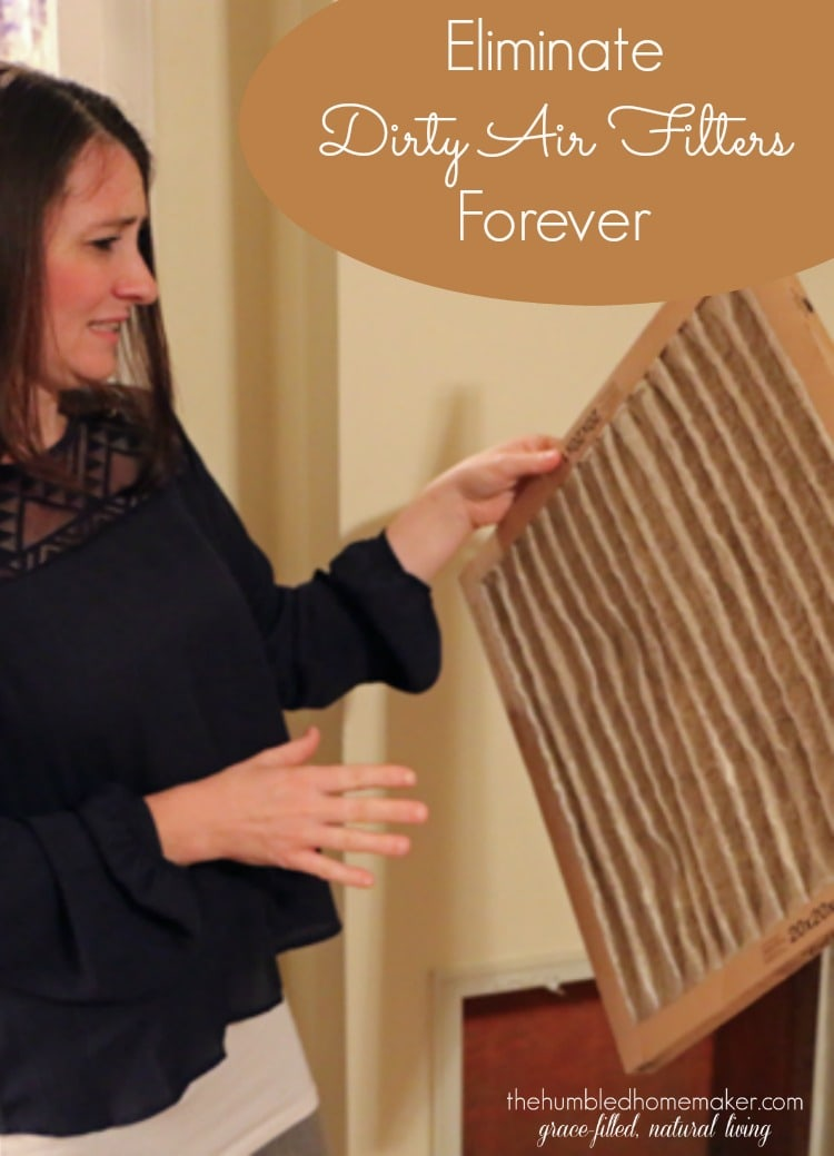 Are you tired of dirty air filters? Yeah--me too! My hubs and I recently discovered a way to eliminate dirty air filters forever.
