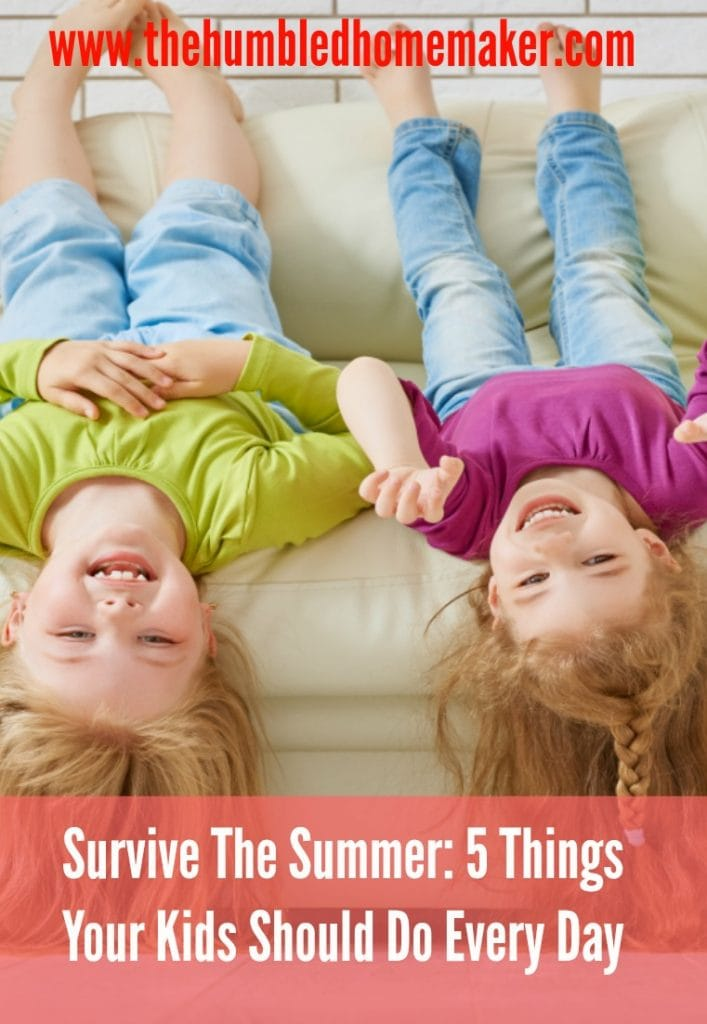 Ready for your kids to be home for the summer? Here are 5 things your kids should do every day in the summer that will make all of your lives more enjoyable.