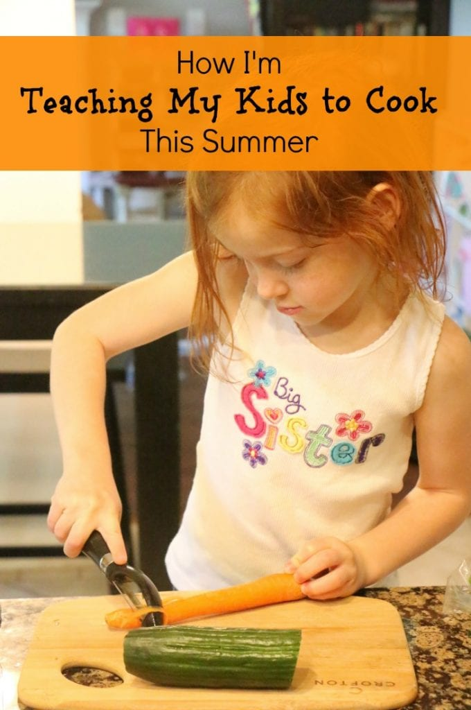 Im Teaching My Kids To Cook This Summer Heres How