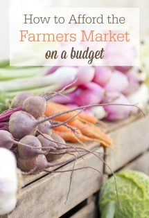 Wondering how to afford the farmers market on a budget? Try these 5 strategies!