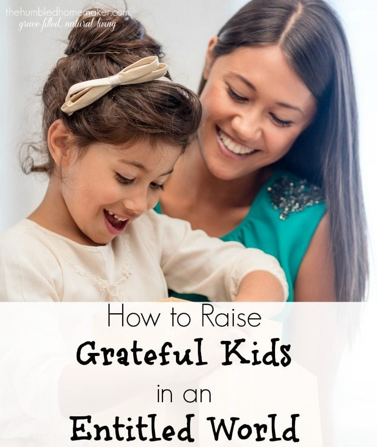 In an increasingly entitled world, is it even possible to raise grateful kids? These 7 ways will help you get started!