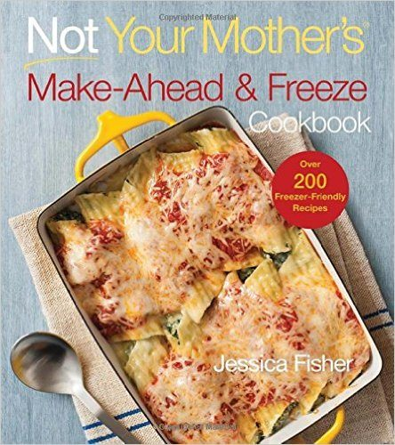 Make Ahead and Freeze Cookbook