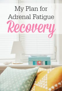 My Plan for Adrenal Fatigue Recovery