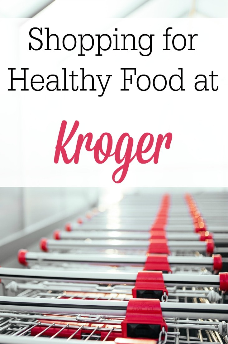 Shopping for Healthy Food at Kroger A List to Get You Started