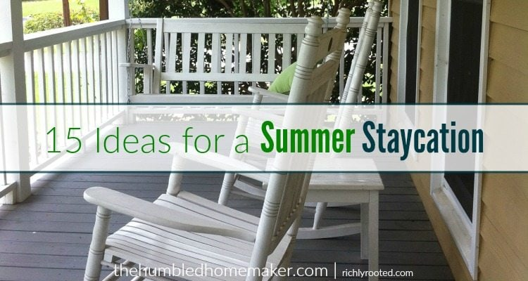 Your home is a more interesting place than you think. Instead of traveling for spring break or summer vacation, check out these 15 ideas for a family staycation that you can enjoy in your hometown!