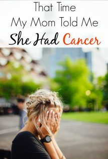 That Time My Mom Told Me She Had Cancer